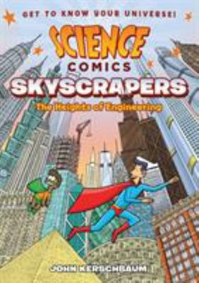 Science Comics: Skyscrapers - The Heights of Engineering