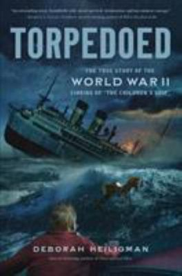 Torpedoed - The True Story of the World War II Sinking of the SS City of Benares