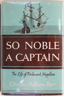 So Noble a Captain: The Life and Voyages of Ferdinand Magellan