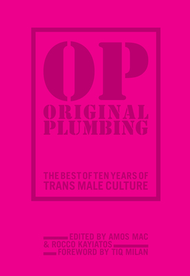 Original Plumbing - The Best of Ten Years of Trans Male Culture
