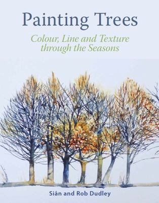 Painting Trees - Colour, Line and Texture Through the Seasons