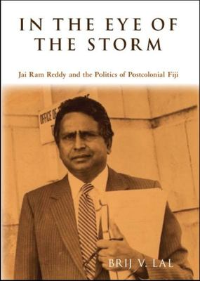 In the Eye of the Storm - Jai Ram Reddy and the Politics of Post-Colonial Fiji