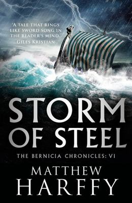 Storm of Steel (The Bernicia Chronicles: VI)