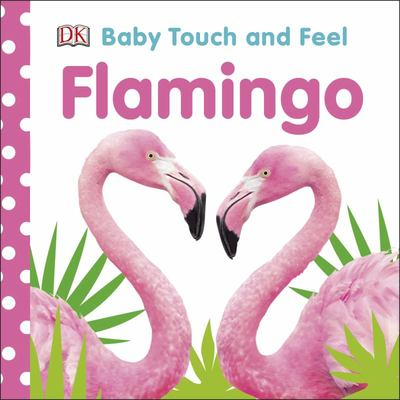 Flamingo (Baby Touch and Feel)