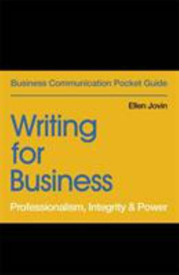 Writing for Business - Professionalism, Integrity and Power