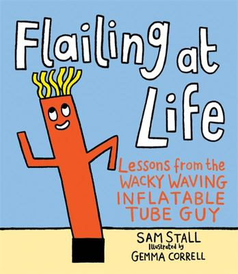 Flailing at Life - Lessons from the Wacky Waving Inflatable Tube Guy