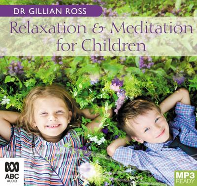 Relaxation and Meditation for Children (MP3 CD Audio)