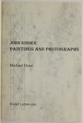 John Kinder: Paintings and Photographs: The First Annual Kinder Lecture