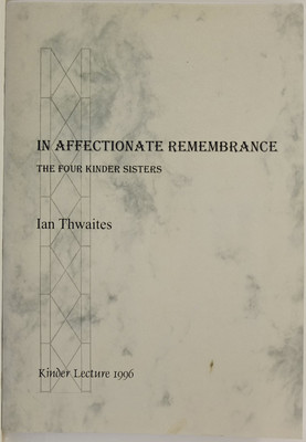 In Affectionate Remembrance: The Four Kinder Sisters: The Second Annual Kinder Lecture