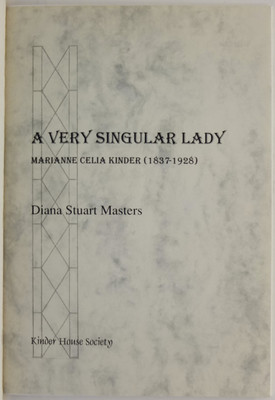 A Very Singular Lady: Marianne Celia Kinder (1837-1928): The Third Annual Kinder Lecture