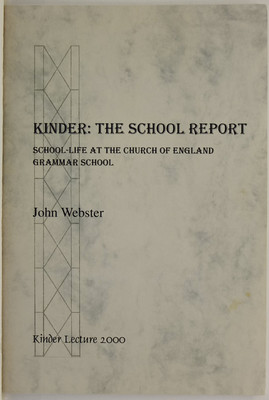 Kinder: The School Report: School-Life at the Church of England Grammar School: The Sixth Annual Kinder Lecture