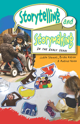 Storytelling and Storymaking in the Early Years