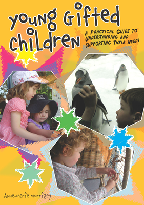 Young Gifted Children - A practical guide to understanding and supporting their needs