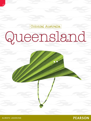 Discovering History (Upper Primary) Colonial Australia: Queensland