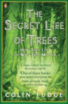 Secret Life of Trees : How They Live and Why They Matter