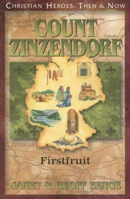 Christian Heroes - Then and Now - Count Zinzendorf - First Fruit