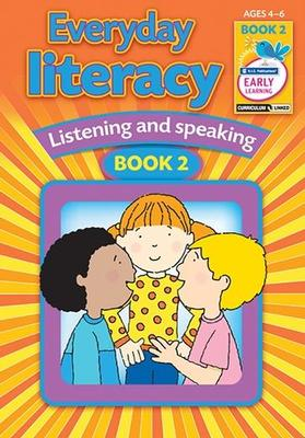 EVERYDAY LITERACY – LISTENING AND SPEAKING BOOK 2 – AGES 4–6
