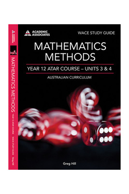 WACE Study Guide Mathematics Methods Year 12 ATAR Course Units 3 & 4 AC - P05798 - Academic