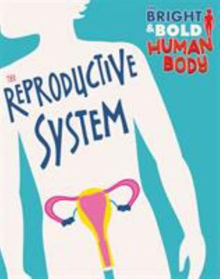 The Bright and Bold Human Body: the Reproductive System