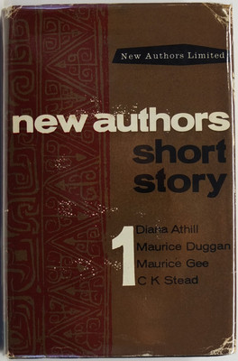 New Authors Short Story One: Diana Athill, Maurice Duggan, Maurice Gee, C. K. Stead