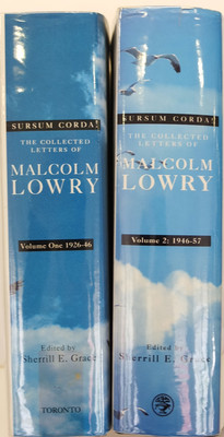 Sursum Corda! The Collected Letters of Malcolm Lowry: Volume One 1926-1946; Volume Two 1947-1957