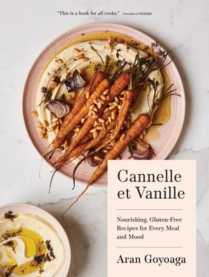 Cannelle et Vanille - Nourishing, Gluten-Free Recipes for Every Meal and Mood