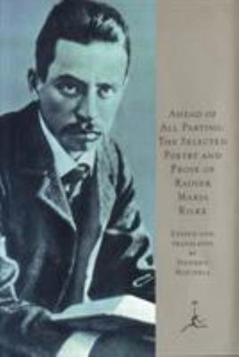 Ahead of All PartingThe Selected Poetry and Prose of Rainer Maria Rilke