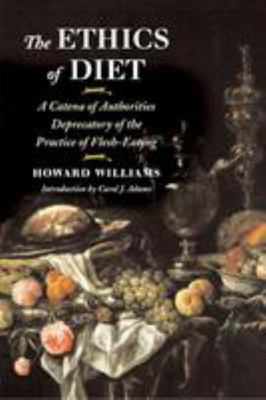 The Ethics of Diet: A Catena of Authorities Deprecatory of the Practice of Flesh-Eating