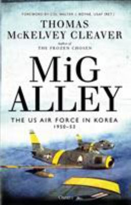 MiG Alley - The US Air Force in Korea, 1950-53