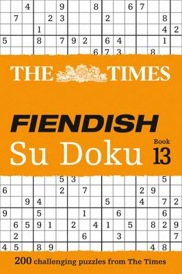 The Times Fiendish Su Doku - 200 Challenging Puzzles from the Times