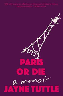 Paris or Die - A Memoir