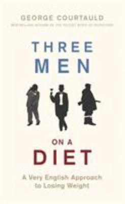 Three Men on a Diet - The British Way to Lose Weight