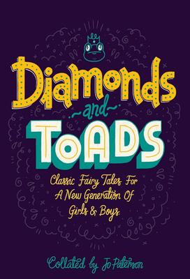 Diamonds and Toads: Classic Fairytales for a New Generation of Girls & Boys