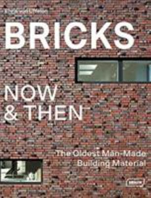 Bricks Now and Then - The Oldest Man-Made Building Material