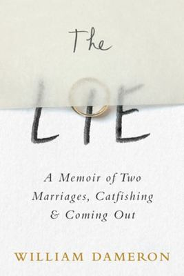 The Lie - A Memoir of Two Marriages, Catfishing and Coming Out