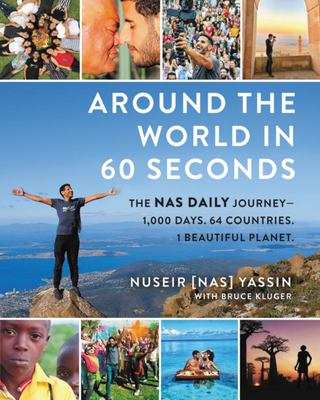 Around the World with Nas Daily - 1,000 Unpredictable Days, Unexpected Places, and Unforgettable People