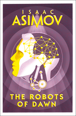 The Robots of Dawn (R. Daneel Olivaw #3)