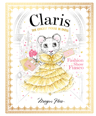 Fashion Show Fiasco (#2 Claris the Chicest Mouse in Paris)