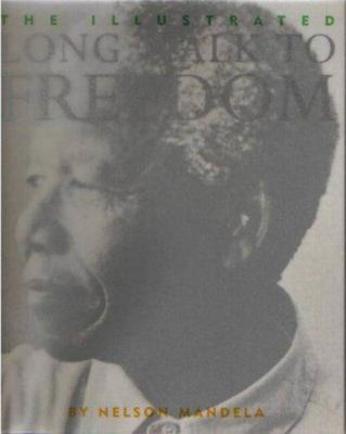 The Illustrated Long Walk to Freedom: The Autobiography of Nelson Mandela