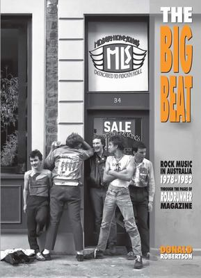 The Big Beat - Rock Music in Australia 1978-83, Through the Pages of Roadrunner Magazine