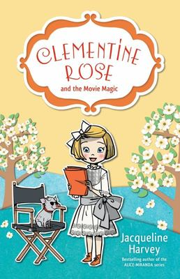 Clementine Rose and the Movie Magic (#9 Clementine Rose)