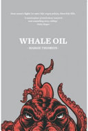 Whale Oil: One Man's Fight to Save His Reputation, then His Life