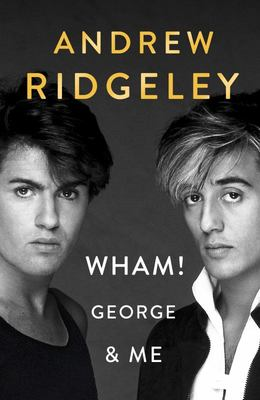 Wham, George and Me