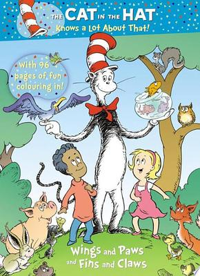 Wings and Paws and Fins and Claws (The Cat in the Hat Knows a Lot About That!)
