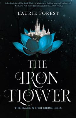 The Iron Flower (#2 Black Witch Chronicles)