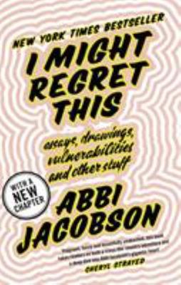I Might Regret This - Essays, Drawings, Vulnerabilities, and Other Stuff
