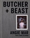 Butcher and Beast - Mastering the Art of Meat