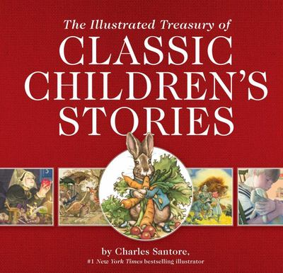 The Illustrated Treasury of Classic Children's Stories