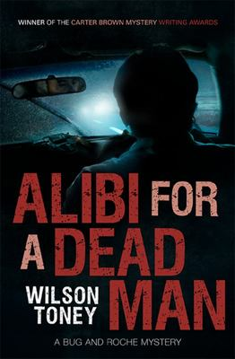 Alibi for a Dead Man: A Bug and Roche Mystery