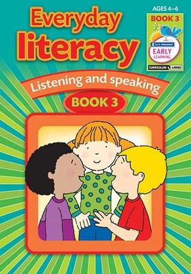 EVERYDAY LITERACY – LISTENING AND SPEAKING BOOK 3 – AGES 4–6